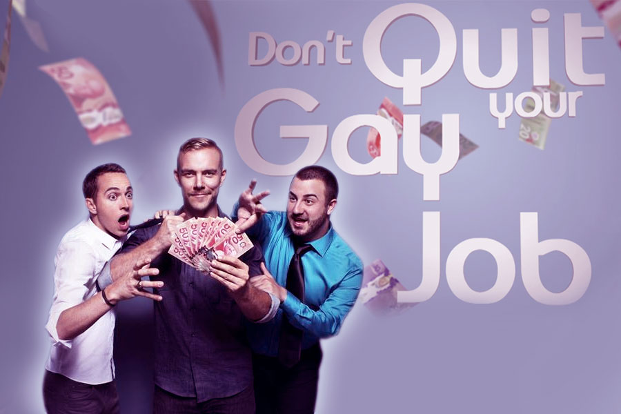Don't Quit Your Gay Job