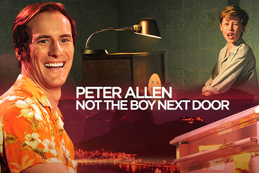 Peter Allen: Not the Boy Next Door