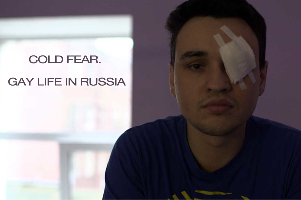 Cold Fear. Gay Life In Russia