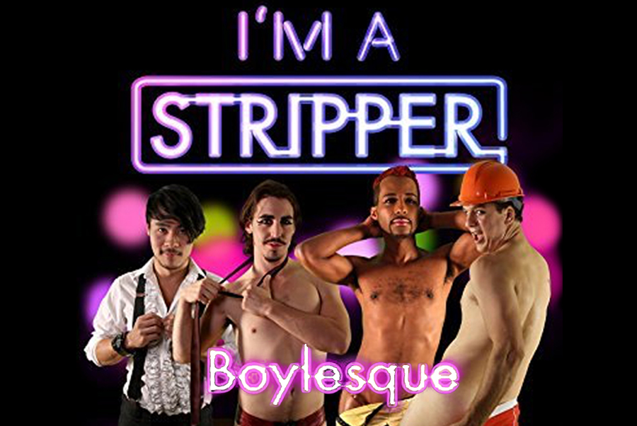 I'm A Stripper Boylesque